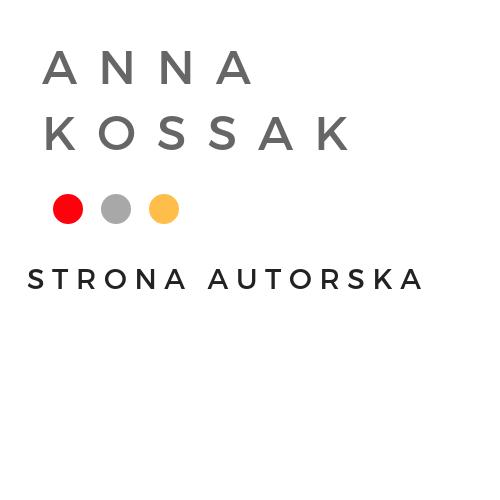 Anna Kossak - strona autorska